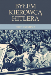 Byłem kierowcą Hitlera - Erich Kempka | mała okładka