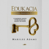 Edukacja która zmienia życie 12 narzędzi umysłu, które rozpalają miłośc do nauki - Marilee Adams | mała okładka