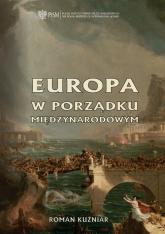 Europa w porządku międzynarodowym - Roman Kuźniar | mała okładka
