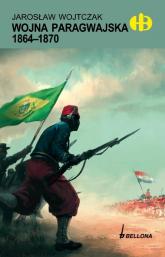 Wojna paragwajska 1864-1870 - Jarosław Wojtczak | mała okładka