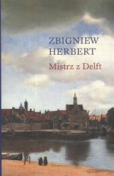 Mistrz z Delft - Zbigniew Herbert | mała okładka