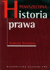 Powszechna historia prawa - Andrzej Dziadzio | mała okładka