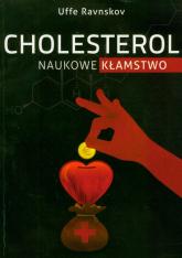 Cholesterol naukowe kłamstwo - Uffe Ravnskov | mała okładka