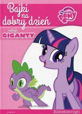 My Little Pony Biletomistrzyni Bajki na dobry dzień - Barbara Galińska | mała okładka