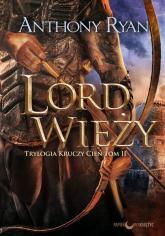 Lord Wieży Trylogia Kruczy Cień Tom 2 - Anthony Ryan | mała okładka