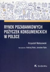 Rynek pozabankowych pożyczek konsumenckich w Polsce - Krzysztof Waliszewski | mała okładka