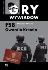 FSB Gwardia Kremla - Mirosław Minkina   mała okładka