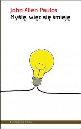 Myślę więc się śmieję Odwrotna strona filozofii - Paulos John Allen | mała okładka