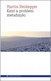 Kant a problem metafizyki - Martin Heidegger | mała okładka