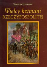 Wielcy hetmani Rzeczypospolitej - Sławomir Leśniewski | mała okładka