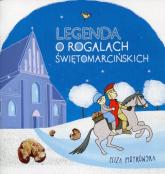 Legenda o rogalach świętomarcińskich - Eliza Piotrowska | mała okładka