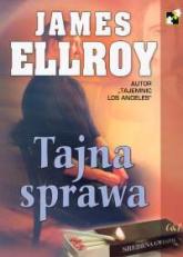 Tajna sprawa - James Ellroy | mała okładka