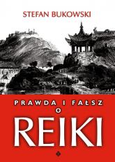 Prawda i fałsz o Reiki - Stefan Bukowski | mała okładka