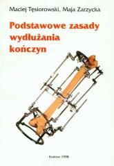 Podstawowe zasady wydłużania kończyn - Tęsiorowski Maciej, Zarzycka Maja | mała okładka