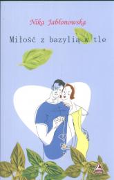 Miłość z bazylią w tle - Nika Jabłonowska   mała okładka