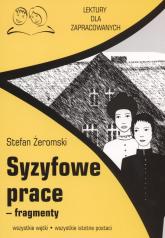 Syzyfowe prace fragmenty Lektury dla zapracowanych wszystkie wątki wszystkie istotne postacie - Stefan Żeromski | mała okładka
