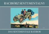 Racibórz sentymentalny Das sentimentale Ratibor - Grzegorz Wawoczny | mała okładka
