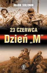23 czerwca Dzień M - Mark Sołonin | mała okładka