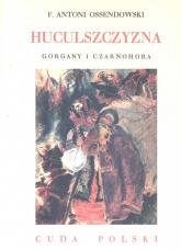 Huculszczyzna Gorgany i Czarnohora - Ossendowski Antoni Ferdynand | mała okładka
