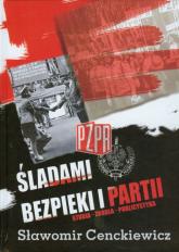 Śladami bezpieki i partii Studia Źródła Publlicystyka - Sławomir Cenckiewicz | mała okładka