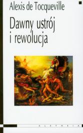 Dawny ustrój i rewolucja - Alexis Tocqueville | mała okładka