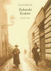 Żydowski Kraków Legendy i ludzie - Henryk Halkowski | mała okładka
