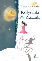 Kołysanki dla Zuzanki - Wanda Chotomska | mała okładka