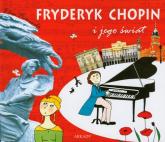 Fryderyk Chopin i jego świat - Eliza Piotrowska | mała okładka