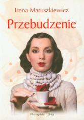 Przebudzenie - Irena Matuszkiewicz | mała okładka