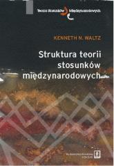 Struktura teorii stosunków międzynarodowych - Waltz Kenneth N. | mała okładka
