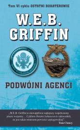 Podwójni agenci Tom 6 - W.E.B. Griffin | mała okładka