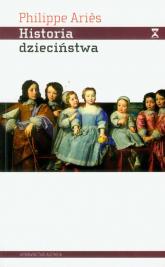 Historia dzieciństwa - Philippe Aries | mała okładka