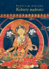 Kobiety mądrości Tajemne życie Maczig Labdron i innych Tybetanek - Tsultrim Allione | mała okładka