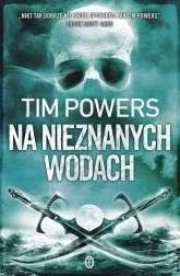 Na nieznanych wodach - Tim Powers | mała okładka