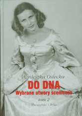 Do dna Wybrane utwory sceniczne Tom 2 - Agnieszka Osiecka | mała okładka