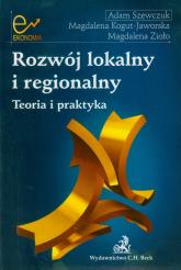 Rozwój lokalny i regionalny Teoria i praktyka - Szewczuk Adam, Kogut-Jaworska Magdalena, Zioło Magdalena | mała okładka