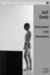 Poskromienie myśli nieoswojonej - Jack Goody | mała okładka