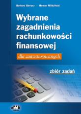 Wybrane zagadnienia rachunkowości finansowej dla zaawansowanych Zbiór zadań - Gierusz Barbara, Nilidziński Roman | mała okładka