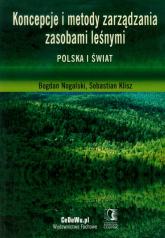 Koncepcje i metody zarządzania zasobami leśnymi Polska i świat - Nogalski Bogdan, Klisz Sebastian | mała okładka