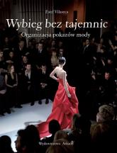 Wybieg bez tajemnic Organizacja pokazów mody - Estel Vilaseca | mała okładka
