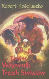 Wojownik Trzech Światów 1 Elohim - Robert Kościuszko   mała okładka