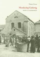 Mordechaj Gebirtig Bard z Kazimierza - Natan Gross | mała okładka
