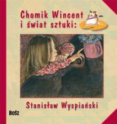 Chomik Wincent i świat sztuki: Stanisław Wyspiański - Chudzik Anna, Marcinek Izabela | mała okładka