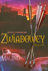 Zwiadowcy Księga 6 Oblężenie Macindaw - John Flanagan | mała okładka