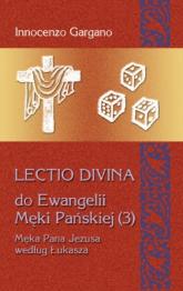 Lectio Divina 19 Do Ewangelii Męki Pańskiej 3 - Innocenzo Gargano   mała okładka