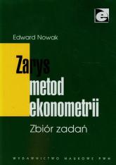 Zarys metod ekonometrii Zbiór zadań - Edward Nowak | mała okładka