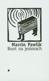 Bunt na jeziorach - Marcin Pawlik | mała okładka