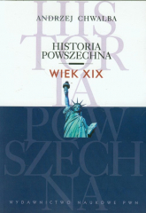 Historia powszechna Wiek XIX - Andrzej Chwalba | mała okładka