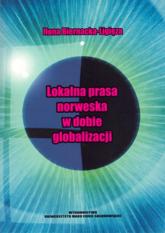 Lokalna prasa norweska w dobie globalizacji - Ilona Biernacka-Ligięza | mała okładka