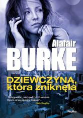 Dziewczyna która zniknęła - Alafair Burke | mała okładka